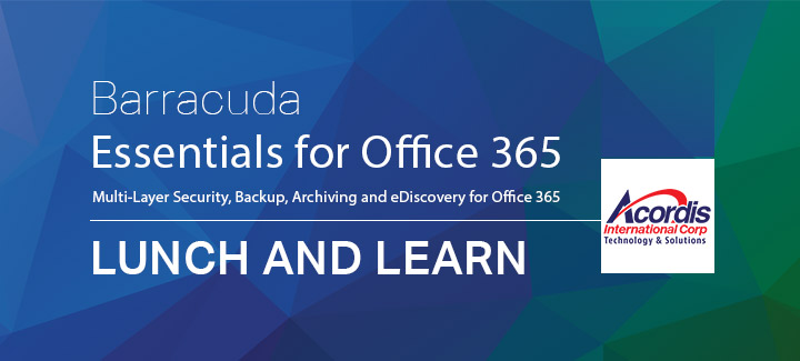 Barracuda Essentials for Office 365 Lunch and Learn